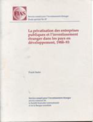Privatizing Public Enterprises and Foreign Investment in Developing Countries, 1988-93