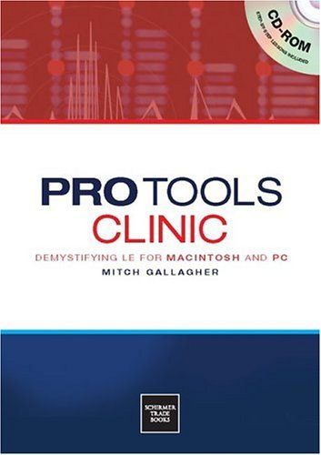 Pro Tools Clinic: Demystifying LE for Macintosh and PC [With CD-ROM] 9780825672941