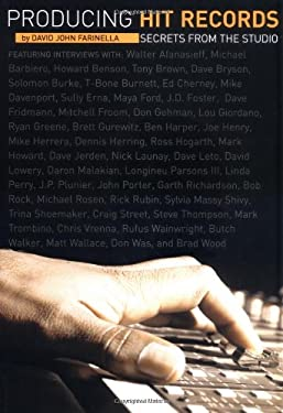 Producing Hit Records: Secrets from the Studio 9780825672996