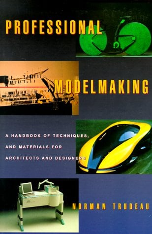 Professional Modelmaking: A Handbook of Techniques and Materials for Architects and Designers 9780823040988