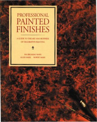 Professional Painted Finishes: A Guide to the Art and Business of Decorative Painting 9780823044191