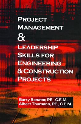 Project Management &Leadership Skills for Engineering & Construction Projects 9780824709990