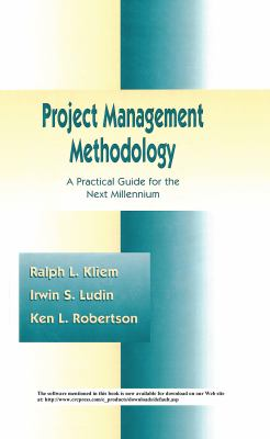 Project Management Methodology: A Practical Guide for the Next Millenium 9780824700881