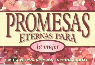Promesas Eternas Para La Mujer = Bible Promises for Women 9780829733488