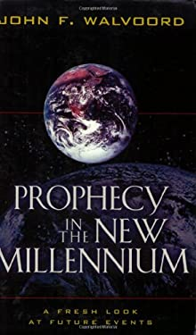 Prophecy in the New Millennium: A Fresh Look at Future Events 9780825439674