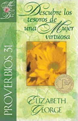 Proverbios 31: Descubre los Tesoros de una Mujer Virtuosa = Proverbs 31: Discovering the Treasures of a Godly Woman 9780825412820