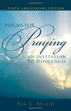 Psalms for Praying: An Invitation to Wholeness 9780826419064