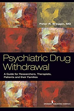 Psychiatric Drug Withdrawal: A Guide for Prescribers, Therapists, Patients and Their Families 9780826108432