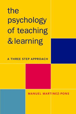 Psychology of Teaching and Learning: A Three Step Approach 9780826453556