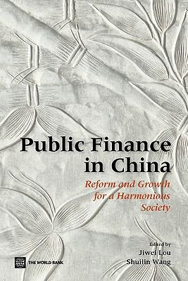 Public Finance in China: Reform and Growth for a Harmonious Society 9780821369272