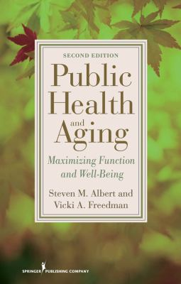 Public Health and Aging: Maximizing Function and Well-Being 9780826121516