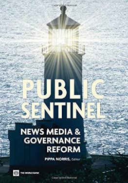 Public Sentinel: News Media and Governance Reform 9780821382004