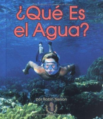 Qu' Es El Agua? (What Is Water?) 9780822548690