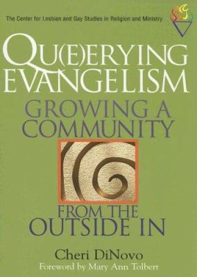 Qu(e)erying Evangelism: Growing a Community from the Outside in 9780829816877