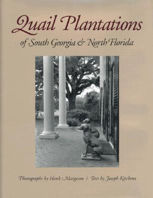 Quail Plantations of South Georgia and North Florida 9780820313863