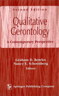 Qualitative Gerontology: A Contemporary Perspective, Second Edition 9780826113351