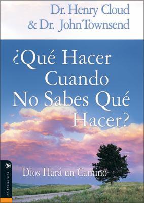 Que Hacer Cuando No Sabes Que Hacer: Dios Hara un Camino 9780829744293