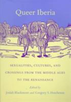 Queer Iberia: Sexualities, Cultures, and Crossings from the Middle Ages to the Renaissance 9780822323495