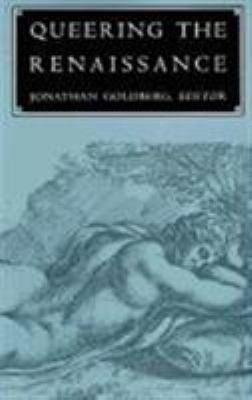 Queering the Renaissance-P 9780822313854