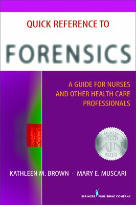 Quick Reference to Adult and Older Adult Forensics: A Guide for Nurses and Other Health Care Professionals 9780826124227