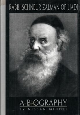 Rabbi Schneur Zalman of Liadi: A Biography of the First Lubavitcher Rebbe 9780826604163