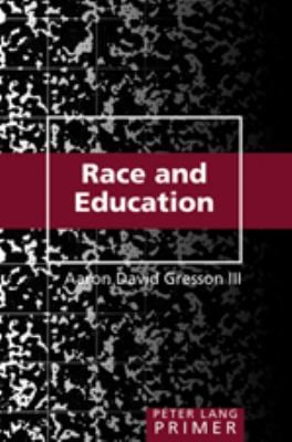 Race and Education Primer 9780820488035