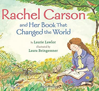 Rachel Carson and Her Book That Changed the World 9780823423705