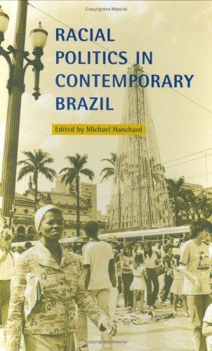 Racial Politics in Contemporary Brazil 9780822322726