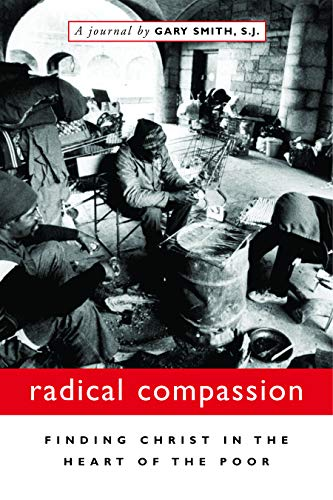Radical Compassion: Finding Christ in the Heart of the Poor 9780829420005
