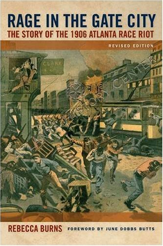 Rage in the Gate City: The Story of the 1906 Atlanta Race Riot 9780820333076