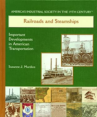 Railroads and Steamships: Important Developments in American Transportation 9780823940240