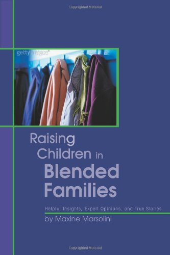 Raising Children in Blended Families: Helpful Insights, Expert Opinions, and True Stories 9780825433559