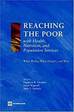Reaching the Poor with Health, Nutrition, and Population Services: What Works, What Doesn't, and Why 9780821359617