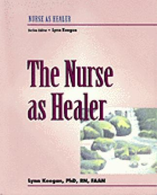Real Nursing Series: The Nurse as Healer 9780827361560