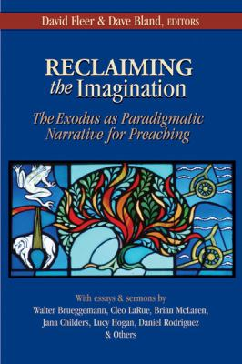 Reclaiming the Imagination: The Exodus as Paradigmatic Narrative for Preaching 9780827232594
