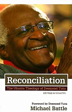 Reconciliation: The Ubuntu Theology of Desmond Tutu 9780829818338