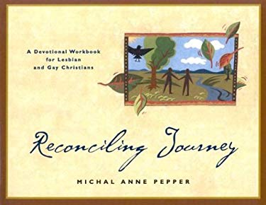 Reconciling Journey: A Devotional Workbook for Lesbian and Gay Christians 9780829815696