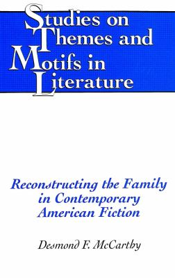 Reconstructing the Family in Contemporary American Fiction: Second Printing 9780820442662