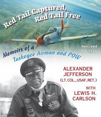 Red Tail Captured, Red Tail Free: Memoirs of a Tuskegee Airman and POW 9780823223664
