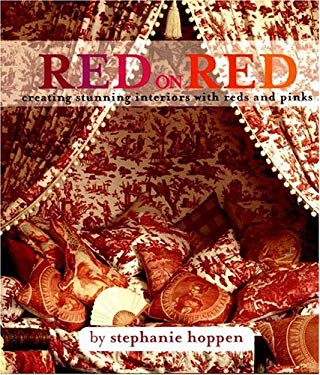 Red on Red: Creating Stunning Interiors Using Reds and Pinks 9780821227480