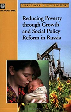 Reducing Poverty Through Growth and Social Policy Reform in Russia 9780821363409