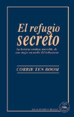 Refugio Secreto, El: The Incredible Story of a Woman in the Midle of the Holocoust 9780829719734