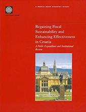 Regaining Fiscal Sustainability and Enhancing Effectiveness in Croatia: A Public Expenditure and Institutional Review