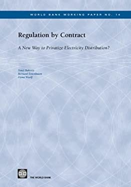Regulation by Contract: A New Way to Privatize Electricity Distribution? 9780821355923