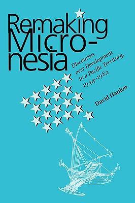 Remaking Micronesia 9780824820114