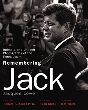 Remembering Jack: Intimate and Unseen Photographs of the Kennedys 9780821257883