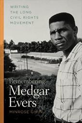 Remembering Medgar Evers: Writing the Long Civil Rights Movement 18865087