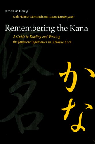 Remembering the Kana: A Guide to Reading and Writing the Japanese Syllabaries in 3 Hours Each 9780824831646