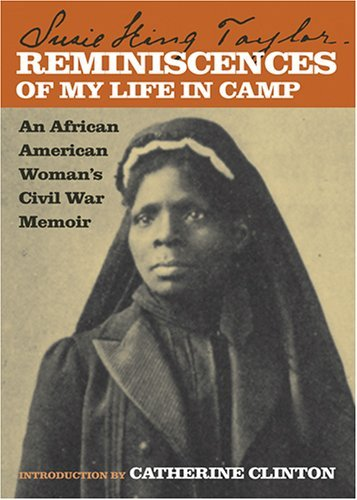 Reminiscences of My Life in Camp: An African American Woman's Civil War Memoir 9780820326665