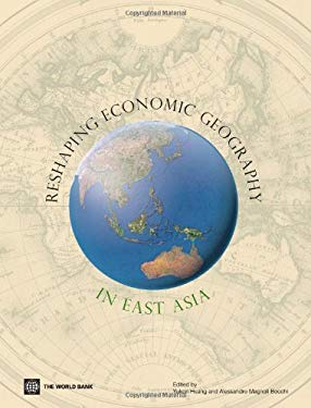 Reshaping Economic Geography in East Asia 9780821376416